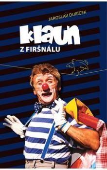 Jaroslav Ďuríček: Klaun z Firšnálu cena od 190 Kč