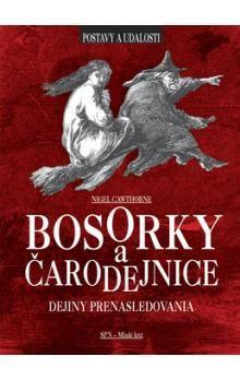 Nigel Cawthorne: Bosorky a čarodejnice - Dejiny prenasledovania cena od 185 Kč