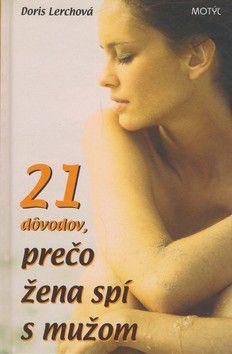 Doris Lerchová: 21 dôvodov prečo žena spí s mužom cena od 156 Kč