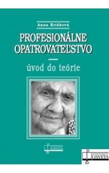 Anna Krišková: Profesionálne opatrovateľstvo cena od 159 Kč