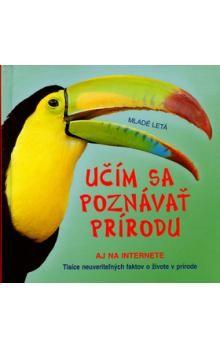 Učím sa poznávať prírodu - Kolektív autorov cena od 160 Kč