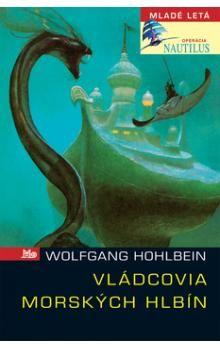 Wolfgang Hohlbein: Vládcovia morských hlbín cena od 147 Kč