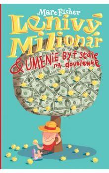 Marc Fisher: Lenivý milionár & umenie byť stále na dovolenke cena od 183 Kč