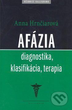 Anna Hrnčiarová: Afázia cena od 455 Kč