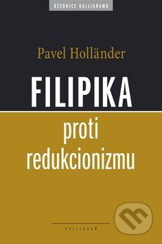 Pavel Holländer: Filipika proti redukcionizmu cena od 159 Kč