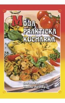 Svatava Poncová, Vladimír Horecký: Moja praktická kuchárka cena od 255 Kč