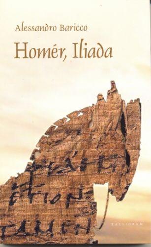 Alessandro Baricco: Homér, Iliada cena od 150 Kč