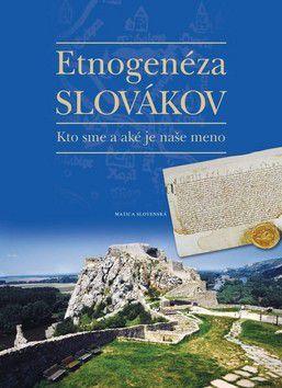 Kolektív autorov: Etnogenéza Slovákov cena od 172 Kč