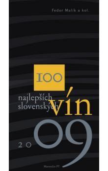 100 najlepších slovenských vín 2009 - Kolektív autorov cena od 190 Kč