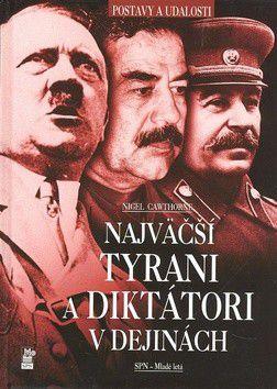 Nigel Cawthorne: Najväčší tyrani a diktátori v dejinách cena od 0 Kč