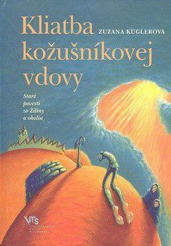 Zuzana Kuglerová: Kliatba kožušníkovej vdovy - Zuzana Kuglerová cena od 163 Kč