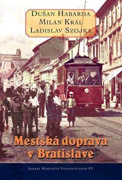 Mestska doprava v Bratislave - Kolektív autorov cena od 210 Kč