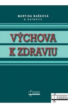 Výchova k zdraviu - Kolektív autorov cena od 130 Kč