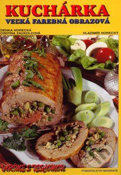 Zdenka Horecká: Kuchárka Veľká farebná obrazová cena od 394 Kč