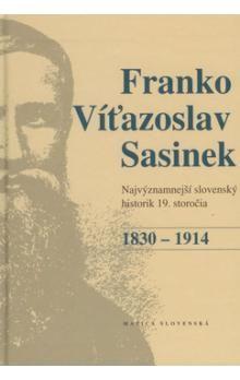 Richard Marsina, Peter Mulík: Franko Víťazoslav Sasinek 1830 - 1914 cena od 178 Kč