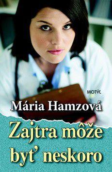Mária Hamzová: Zajtra môže byť neskoro cena od 199 Kč