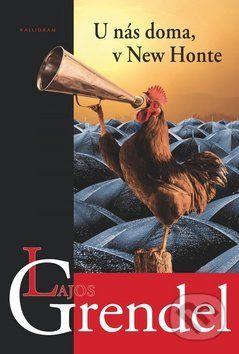 Lajos Grendel: U nás doma, v New Honte cena od 155 Kč
