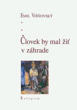 Emil Višňovský: Človek by mal žiť v záhrade cena od 150 Kč