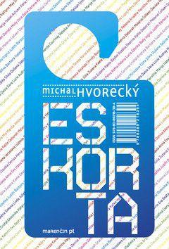 Michal Hvorecký: Eskorta cena od 171 Kč
