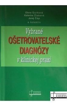 Vybrané ošetrovateľské diagnózy v klinickej praxi - Kolektív autorov cena od 163 Kč