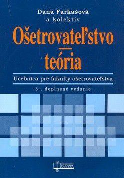Ošetrovateľstvo teória - Kolektív autorov cena od 248 Kč