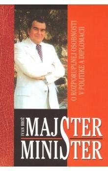 Ivan Brož: Majster minister cena od 149 Kč