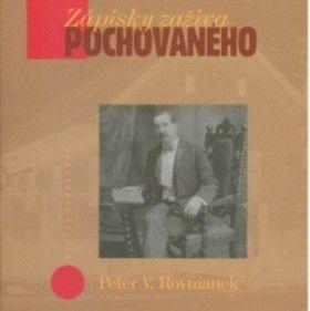 Peter V. Rovnianek: Zápisky zaživa pochovaného cena od 165 Kč