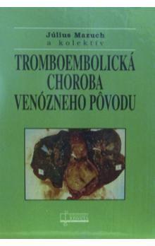 Tromboembolická choroba venózneho pôvodu - Kolektív autorov cena od 331 Kč