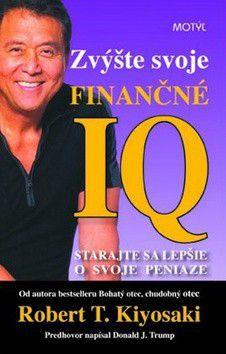 Robert T. Kiyosaki: Zvýšte svoje finančné IQ cena od 191 Kč