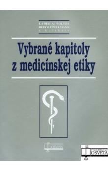 Vybrané kapitoly z medicínskej etiky - Kolektív autorov cena od 109 Kč