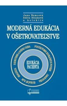 Moderná edukácia v ošetrovateľstve - Kolektív autorov cena od 161 Kč