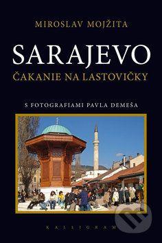 Miroslav Mojžita: Sarajevo cena od 239 Kč