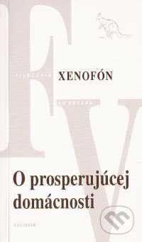 Xenofón .: O prosperujúcej domácnosti cena od 156 Kč