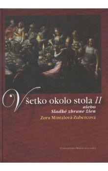 Zora Mintalová-Zubercová: Všetko okolo stola I cena od 50 Kč