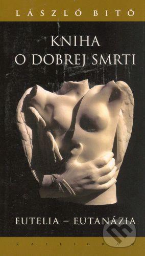 László Bito: Kniha o dobrej smrti cena od 177 Kč