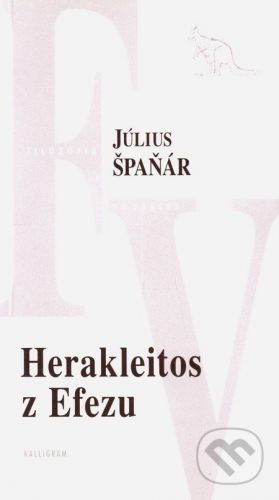 Július Špaňár: Herakleitos z Efezu cena od 183 Kč
