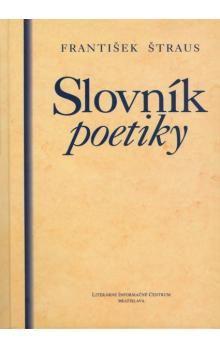František Štraus: Slovník poetiky cena od 251 Kč