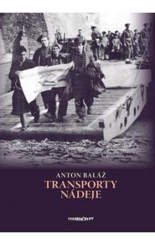 Anton Baláž: Transporty nádeje cena od 229 Kč