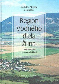 Kolektív autorov: Región vodného diela Žilina cena od 0 Kč