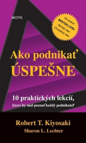 Robert T. Kiyosaki: Ako podnikať úspešne cena od 189 Kč