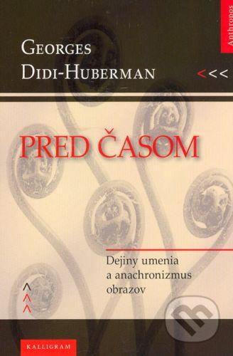 Didi-Huberman: Pred časom cena od 182 Kč