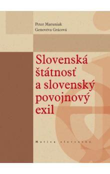 Peter Maruniak, Genovéva Grácová: Slovenská štátnosť a slovenský povojnový exil cena od 172 Kč