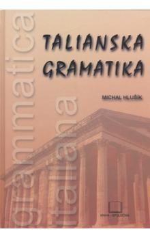 Michal Hlušík: Talianska gramatika cena od 167 Kč