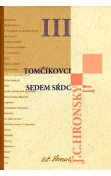 Jozef Cíger Hronský: Tomčíkovci Sedem sŕdc cena od 129 Kč