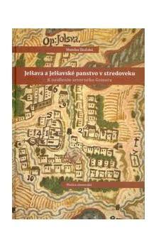 Monika Skalská: Jelšava a Jelšavské panstvo v stredoveku cena od 0 Kč