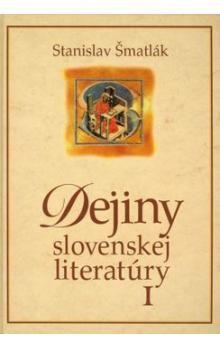 Stanislav Šmatlák: Dejiny slovenskej literatúry I cena od 264 Kč