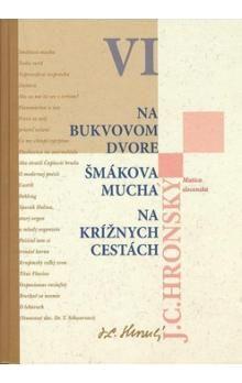 Jozef Cíger Hronský: Na bukvovom dvore Šmákova mucha Na krížnych cestách cena od 165 Kč