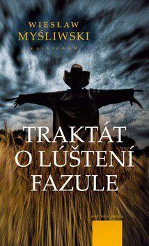Wieslaw Myśliwski: Traktát o luštení fazule cena od 227 Kč