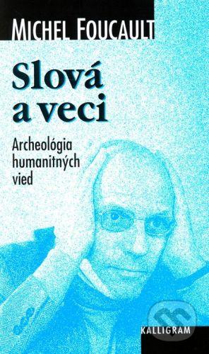 Michel Foucault: Slová a veci cena od 269 Kč