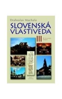 Drahoslav Machala: Slovenská vlastiveda III cena od 340 Kč